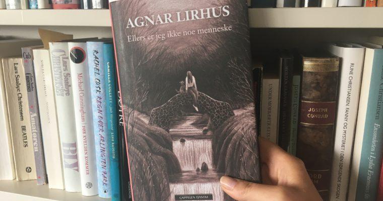 Drama og driv i «Ellers er jeg ikke noe menneske» av Agnar Lirhus